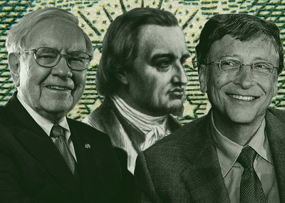 Warren Buffett, Mayer Amschel Rothschild, Bill Gates.
