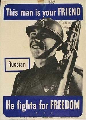 Подпись к изображению: Надпись на плакате времен второй мировой войны: Этот русский парень - твой друг. Он воюет за свободу